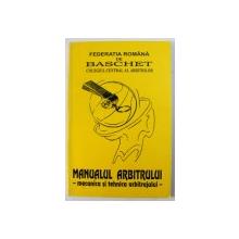 MANUALUL ARBITRULUI - MECANICA SI TEHNICA ARBITRAJULUI, 1999