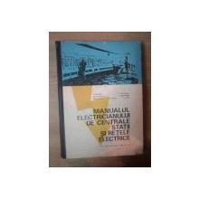 MANUALUL ELECTRICIANULUI DE CENTRALE , STATII SI RETELE ELECTRICE , PENTRU SCOLI PROFESIONALE , ANII II SI III de E. POTOLEA , E. BOLESH , N. POPA ... ,