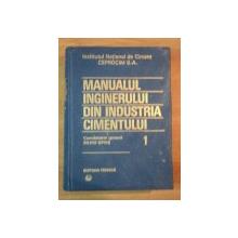 MANUALUL INGINERULUI DIN INDUSTRIA CIMENTULUI I de SILVIU OPRIS , 1994