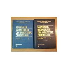 MANUALUL INGINERULUI DIN INDUSTRIA CIMENTULUI VOL. I - II de SILVIU OPRIS , Bucuresti 1999
