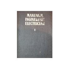 MANUALUL INGINERULUI ELECTRICIAN, VOL 1:TEORIE GENERALA SI MASURATORI  1953, COTORUL ESTE LIPIT CU SCOCI