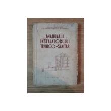 MANUALUL INSTALATORULUI TEHNICO - SANITAR , 1953