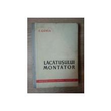 MANUALUL LACATUSULUI MONTATOR de E. GANEA , Bucuresti 1961