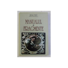 MANUALUL SI FRAGMENTE de EPICTET , 2002