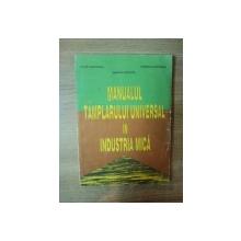 MANUALUL TAMPLARULUI UNIVERSAL IN INDUSTRIA MICA de PETRE MUNTEANU , ZAMFIRA APOSTOL , GABRIELA CATRINOIU , Bucuresti 1996