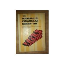 MANUALUL ZIDARULUI SAMOTOR ( pentru scoli profesionale ) de S. TUDORICA , N. MURGULET , Bucuresti 1979