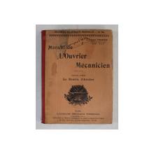 MANUEL DE L 'OUVRIER MECANICIEN  - DEUXIEME PARTIE  - LE DESSIN D 'ATELIER par GEORGES FRANCHE , INCEPUT DE SECOL XX