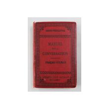 MANUEL DE LA CONVERSATION ET DU STYLE EPISTOLAIRE - FRANCAIS - ROUMAIN par.M.J. HASAN , SFARSITUL SECOLULUI XIX