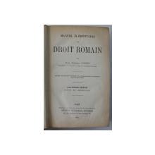 MANUEL ELEMENTAIRE DE DROIT ROMAIN , QUATRIEME EDITION , REVUE ET AUGMENTEE par PAUL FREDERIC GIRARD , 1906