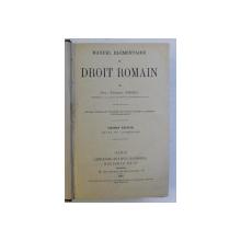 MANUEL ELEMENTAIRE DE DROIT ROMAIN , SIXIEME EDITION , REVUE ET AUGMENTEE par FREDERIC GIRARD , 1918