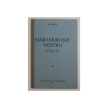 MARAMURASUL NOSTRU - CONFERINTA LA RADIO  - 21 DECEMBRIE 1938 de N . IORGA , 1939