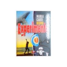 MAREA CARTE DESPRE EXPERIMENTE  2008