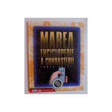 MAREA ENCICLOPEDIE A CUNOASTERII - LUMEA DE AZI , 2009