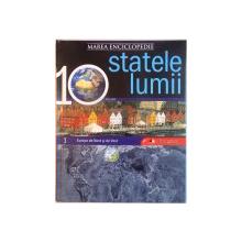 MAREA ENCICLOPEDIE STATELE LUMII, VOL. I EUROPA DE NORD SI DE VEST, 2009