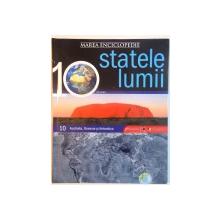 MAREA ENCICLOPEDIE STATELE LUMII, VOL. X AUSTRALIA, OCEANIA SI ANTARCTICA, 2009