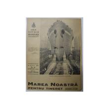 MAREA NOASTRA PENTRU TINERET , ORGANUL DE PROPAGANDA PENTRU TINERET AL ' LIGII NAVALE ROMANE  '  , ANUL III , NR. 11  , APRILIE , 1940