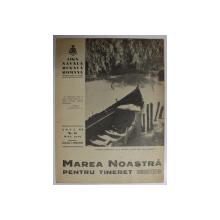 MAREA NOASTRA PENTRU TINERET , ORGANUL DE PROPAGANDA PENTRU TINERET AL ' LIGII NAVALE ROMANE  '  , ANUL III , NR. 12  , MAI ,  1940