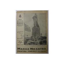 MAREA NOASTRA PENTRU TINERET , ORGANUL DE PROPAGANDA PENTRU TINERET AL ' LIGII NAVALE ROMANE  '  , ANUL III  , NR. 18  , DECEMBRIE , 1940