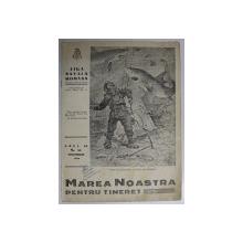 MAREA NOASTRA PENTRU TINERET , ORGANUL DE PROPAGANDA PENTRU TINERET AL ' LIGII NAVALE ROMANE  '  , ANUL VII , NR. 57 ,  DECEMBRIE , 1944