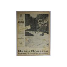 MAREA NOASTRA PENTRU TINERET , ORGANUL DE PROPAGANDA PENTRU TINERET AL ' LIGII NAVALE ROMANE  '  , ANUL VII , NR.56  , IULIE  - SEPTEMBRIE , 1944