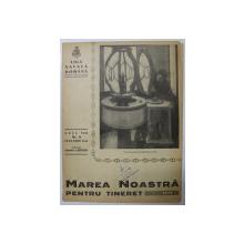 MAREA NOASTRA PENTRU TINERET , ORGANUL DE PROPAGANDA PENTRU TINERET AL ' LIGII NAVALE ROMANE  '  , ANUL VIII , NR. 9  , IANUARIE , 1940