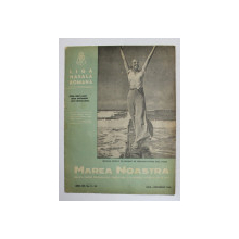MAREA NOASTRA - REVISTA LIGII NAVALE ROMANE , ANUL XIV , NR. 7 - 12 , IULIE - DECEMBRIE , 1946