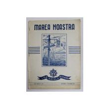 MAREA NOASTRA , REVISTA LIGII NAVALE ROMANE , ANUL XVII , NR. 9 - 10 , SEPTEMBRIE - OCTOMBRIE , 1948