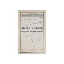 MAREA NOASTRA SAU REGIMUL STRAMTORILOR de N. DASCOVICI - IASI, 1937