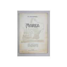 MAREA , NOTIUNI DE OCEANOGRAFIE FIZICA de RADU CIOCARDEL , BUCURESTI 1936
