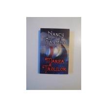 MAREA TROLILOR de NANCY FARMER , 2005