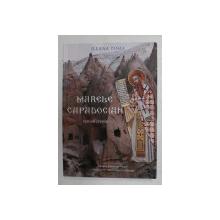 MARELE CAPADOCIAN - roman crestin de ILEANA TOMA , 2012