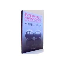 MARELE PLAN de STEPHEN HAWKING, LEONARD MLODINOW , 2012