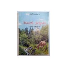 MARELE STAPAN , VANATOR IN CARPATI de ION MARINCA , 2005