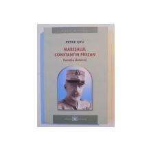 MARESALUL CONSTANTIN PREZAN , VOCATIA DATORIEI de PETRE OTU , 2008