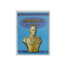 MARESALUL ION ANTONESCU - PUBLICATIE PERIODICA DE ISTORIE TEMATICA SI CULTURA PATRIOTICA , ANUL I , NR. 3 , DECEMBRIE,  2001