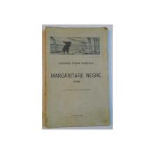 MARGARITARE NEGRE. POEME de ALEXANDRU TEODOR STAMATIAD  1920