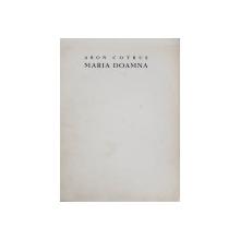 MARIA DOAMNA  - POEM de ARON COTRUS , DATAT 24 IULIE 1938