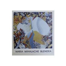 MARIA MIHALACHE BLENDEA - PICTURA , TAPISERIE , 2001