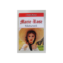 MARIE ROSE , RAZBUNATA de MICHEL ZEVACO , 2021