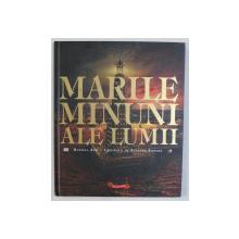 MARILE MINUNI ALE LUMII , text de RUSSELL ASH , ilustratii de RICHARD BONSON , 2011