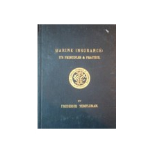 MARINE INSURANCE: ITS PRINCIPLES & PRACTICE by FREDERICK TEMPLEMAN