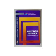 MARKETINGUL SERVICIILOR - ABORDARE TEORETICA SI STUDII DE CAZ de IULIANA CETINA si RALUCA BRANDABUR , 2004