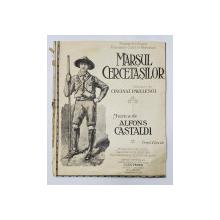 MARSUL CERCETASILOR , VERSURI de CINCINAT PAVELESCU , MUZICA DE ALFONSO CASTALDI , PARTITURA , INTERBELICA