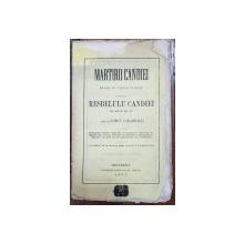 MARTIRII CANDIEI, EPISOD IN 3 PARTI SI UN PROLOG TRAS DIN RAZBOIUL CANDIEI DIN ANUL 866-67 de IORGU CARAGEALLI - BUCURESTI, 1867