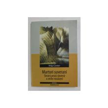 MARTORI SUVERANI - TANARA PROZA SLOVENA A ANILOR NOUAZECI de MITJA CANDER , 2004