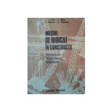 MASINI DE RIDICAT IN CONSTRUCTII.EXPLOATARE / INTRETINERE / REPARATII  1989