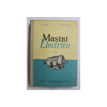 MASINI ELECTRICE de C.LAZU  - V. CORLATEANU , VOLUMUL I  - MASINA DE CURENT CONTINUU , TRANSFORMATORUL , 1960
