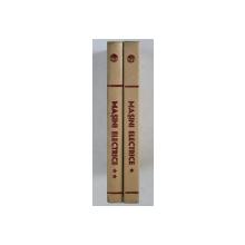 MASINI ELECTRICE . PROBLEME SI APLICATII INDUSTRIALE VOL I , II de I.S. GHEORGHIU , 1966