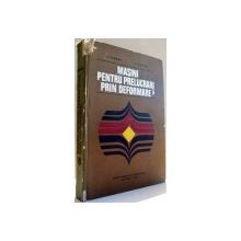 MASINI PENTRU PRELUCRARI PRIN DEFORMARE de V. TABARA , I. TUREAC , 1979