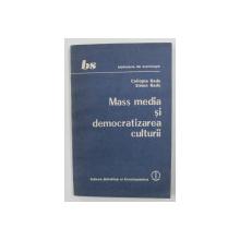 MASS MEDIA SI DEMOCRATIZAREA CULTURII de CALIOPIA RADU si SIMON RADU , 1989
